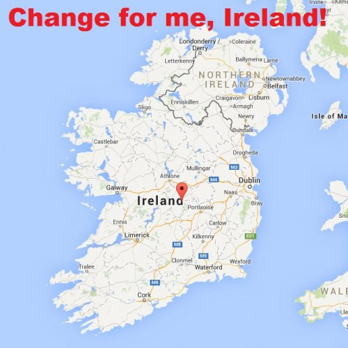 CHANGE FOR ME, IRELAND!