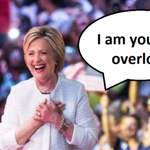 Hillary Clinton was Almost the Overlord of the USA